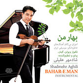 Bahar-E Man by Shadmehr Aghili