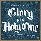 Glory to the Holy One by Various Artists