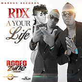 A Your Life (Rodeo Zone Riddim) - Single by RDX