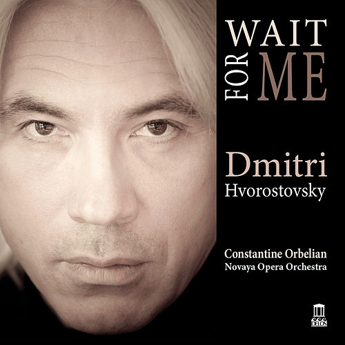 Wait for Me by Dmitri Hvorostovsky
