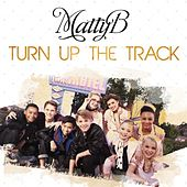 Turn up the Track by Matty B