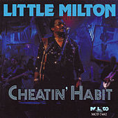 Cheatin' Habit by Little Milton