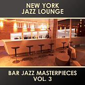 Bar Jazz Masterpieces, Vol. 3 by New York Jazz Lounge