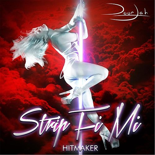 Strip Fi Mi by The Hitmaker
