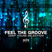 Feel the Groove - Deep House Selection by Various Artists