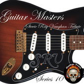 Guitar Masters Series 10: Stevie Ray Vaughan Tribute by Various Artists