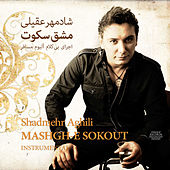 Mashgh-E Sokout by Shadmehr Aghili