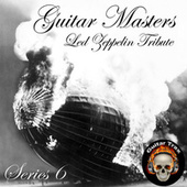 Guitar Masters Series 6: Led Zeppelin Tribute by Various Artists