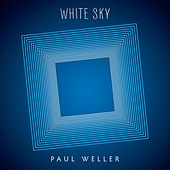 White Sky by Paul Weller