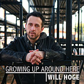 Growing up Around Here by Will Hoge