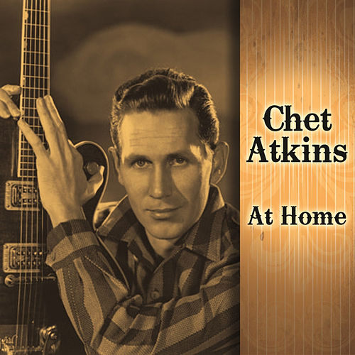 Chet Atkins at Home by Chet Atkins