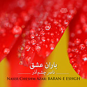 Baran-E Eshgh by Naser Cheshmazar