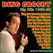 Big Hits 1930 - 1950 by Bing Crosby
