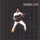 Burning Love by Elvis Presley