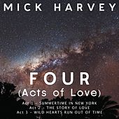 FOUR (Acts of Love) by Mick Harvey