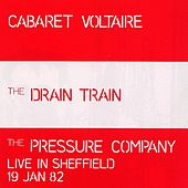 The Drain Train & The Pressure Company: Live In Sheffield by Cabaret Voltaire