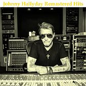 Remastered Hits by Johnny Hallyday