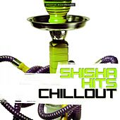 Shisha Hits Chillout by Various Artists