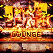 Fire Beats Lounge by Various Artists