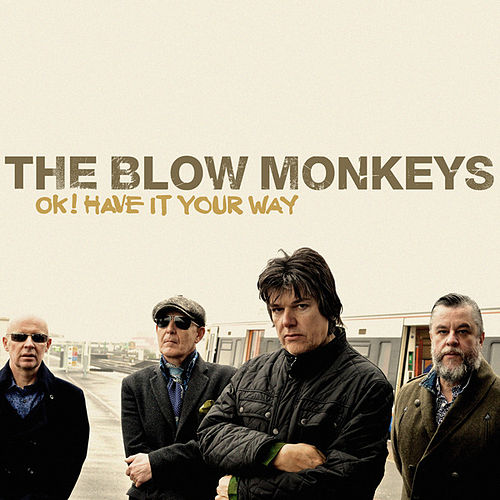 Ok ! Have It Your Way by The Blow Monkeys