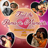 Feel the Romantic Moments - Romantic Dialogues with Songs by Various Artists