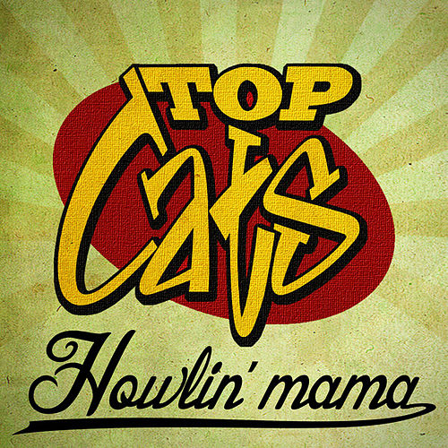 Howlin' Mama - Single by The Topcats