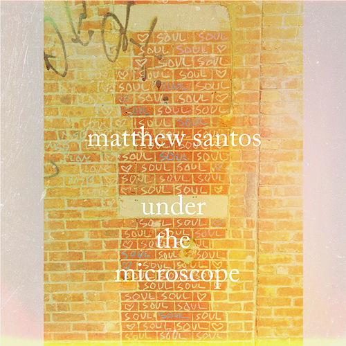 Under the Microscope by Matthew Santos