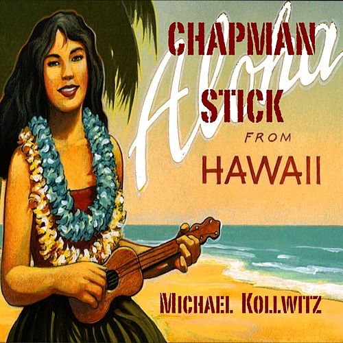 Chapman Stick from Hawaii by Michael Kollwitz