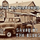 Saved By the Blues by The Bluesbones