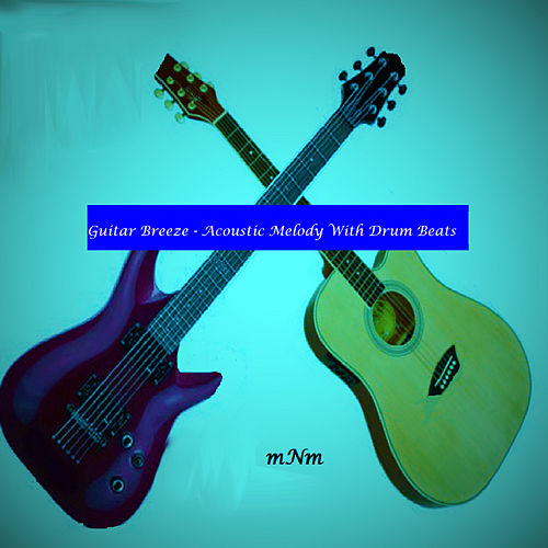 Guitar Breeze - Acoustic Melody with Drum Beats - Single by Erick Morillo
