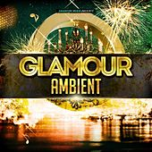 Glamour Ambient by Various Artists