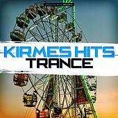 Kirmes Hits Trance by Various Artists