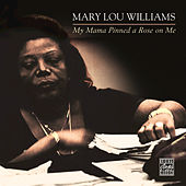 My Mama Pinned A Rose On Me by Mary Lou Williams