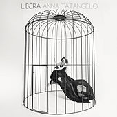 Libera by Anna Tatangelo