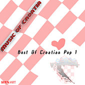 Music Of Croatia - Best Of Croatian Pop (Digital Only) by Various Artists