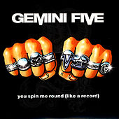 You Spin Me Round (Like A Record) by Gemini Five