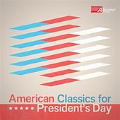 American Classics for President's Day by Various Artists