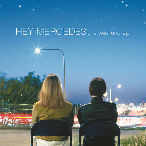 The Weekend by Hey Mercedes