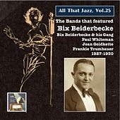 All that Jazz, Vol. 25: The Bands That Featured Bix Beiderbecke (2014 Digital Remaster) by Various Artists