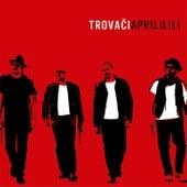 Aprililili by Trovaci