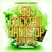 50 Cocktail Hands Up Tracks by Various Artists