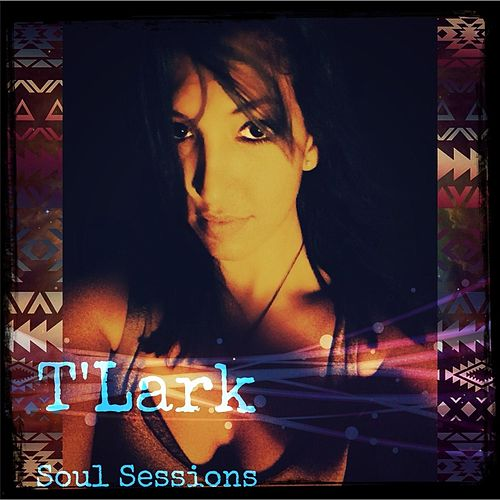 Soul Sessions by T'Lark