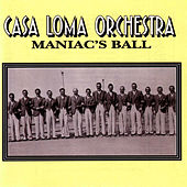 Maniac's Ball by The Casa Loma Orchestra