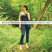 Thinkin Bout You by Becca Stevens Band