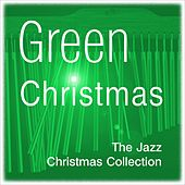 Green Christmas (the Jazz Christmas Collection) by Various Artists