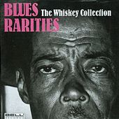 Blues Rarities - The Whiskey Collection by Various Artists