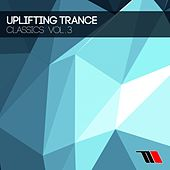 Uplifting Trance Classics, Vol. 3 - EP by Various Artists
