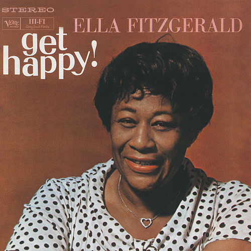 Get Happy! by Ella Fitzgerald
