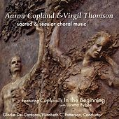 Sacred and Secular Choral Music / Copland & Thomson by Gloriæ Dei Cantores