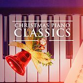 Christmas Piano Classics (Solo Piano Xmas Music) by Piano Tribute Players
